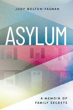 Asylum, A Memoir of Family Secrets