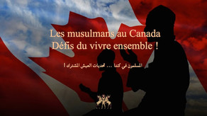 Les musulmans au Canada. Défis du vivre ensemble !