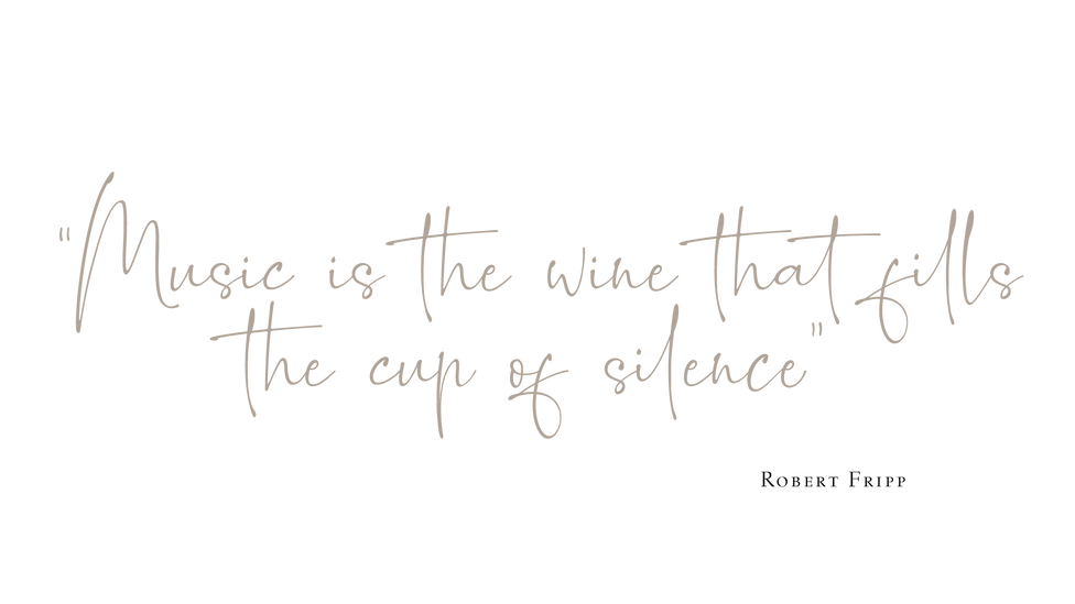 """Quote: """"Music is the wine that fills the cup of silence"""" - Robert Fripp"""