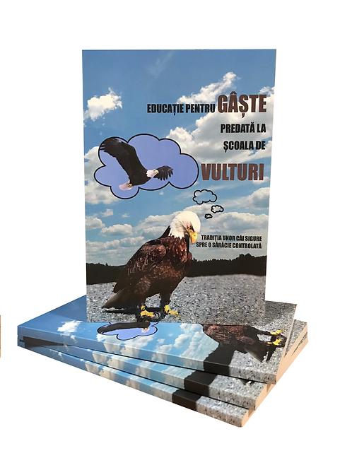 Educație pentru gaste predată la școală de vulturi
