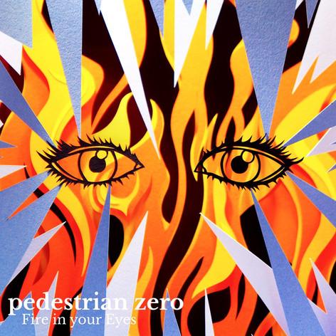 Single 'Fire in your eyes' by Pedestrian Zero