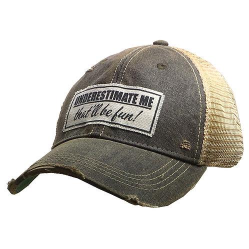 Distressed Trucker Cap - Underestimate Me