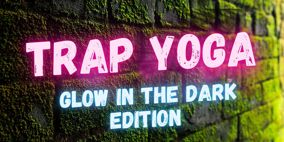 Trap Yoga: Glow in the Dark Edition