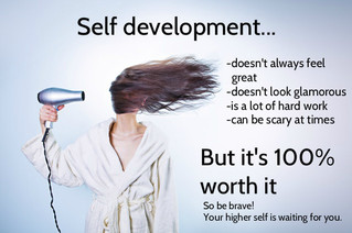 Self Development Isn't Pretty...But it's worth it.