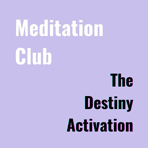 Meditation Club ⎮ Destiny Activation