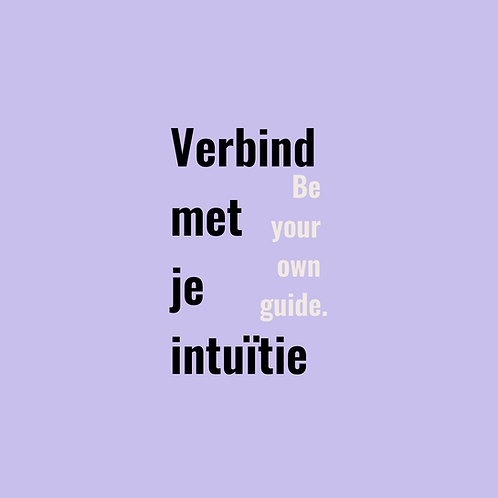 Verbind met je intuïtie - Be your own guide