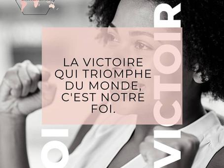 La victoire qui triomphe du monde c'est votre foi