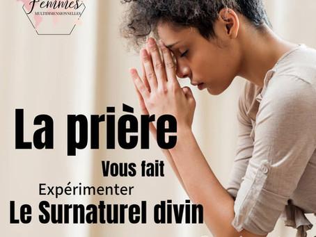La prière vous fait expérimenter le surnaturel divin