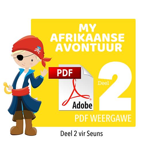 MY AFRIKAANSE AVONTUUR - Deel 2 / Seuns / PDF (525MB / 403 Bladsye)