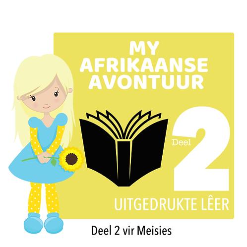 MY AFRIKAANSE AVONTUUR - Deel 2 / Meisies / Uitgedrukte Lêer (403 Bladsye)