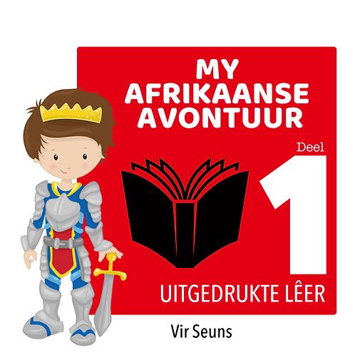 MY AFRIKAANSE AVONTUUR - Deel 1 / Seuns / Uitgedrukte Lêer (385 Bladsye)