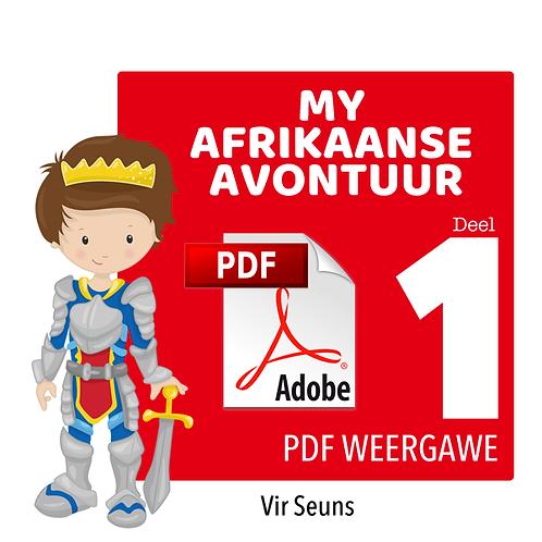 MY AFRIKAANSE AVONTUUR - Deel 1 / Seuns / PDF (498MB / 385 Bladsye)