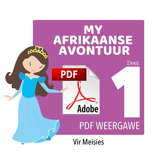 MY AFRIKAANSE AVONTUUR - Deel 1 / Meisies / PDF (477MB / 385 Bladsye)