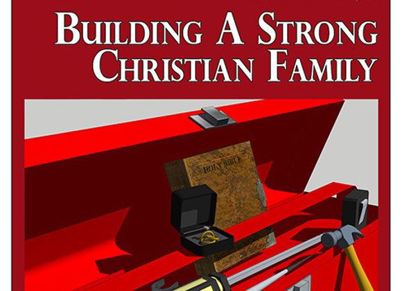 Building A Strong Christian Family