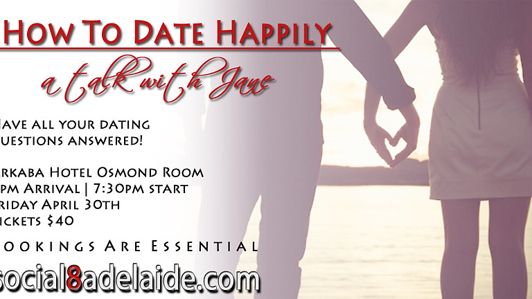How To Date Happily | A talk with Jane