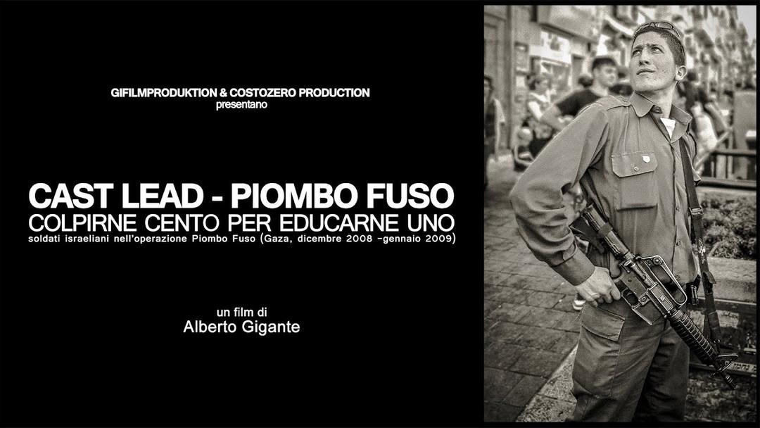 Cast Lead-Piombo Fuso (colpirne cento per educarne uno)