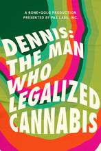 DENNIS The Man Who Legalized Cannabis