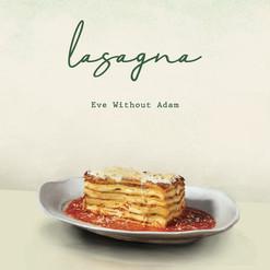 Lasagna (Eve Without Adam)