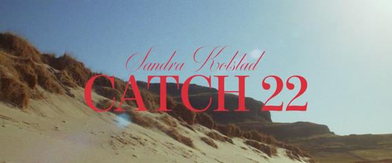 Sandra Kolstad - Catch 22 (Music Video)