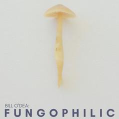Bill O'Dea Fungophilic
