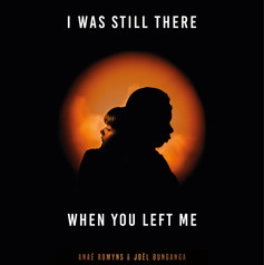 I Was Still There When You Left Me