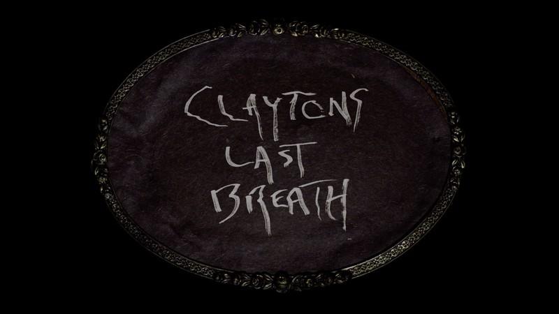 Clayton's Last Breath