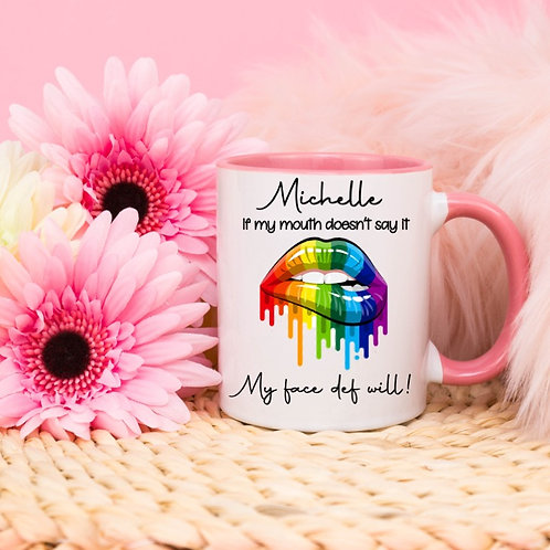 Personalised if my mouth doesn't say it mug