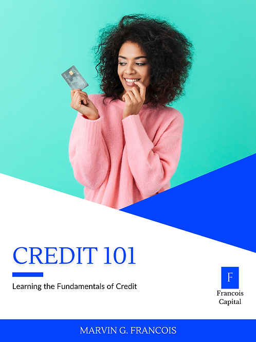 Credit 101: Learning The Fundamentals of Credit