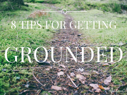 8 Tips for Getting Grounded