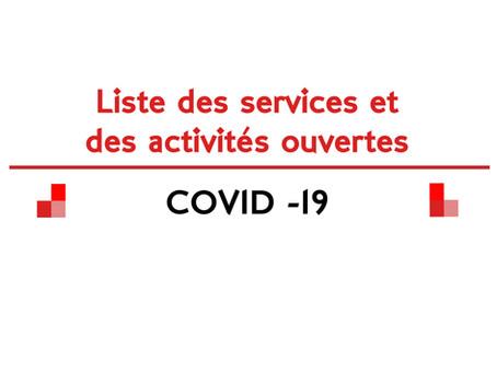 Liste des services et des activités ouvertes