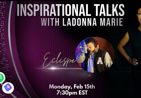 Episode 20 of  Inspirational Talks with #LaDonnaMarie and Special Guest Eclipse