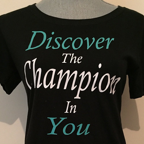 Discover The Champion In You T-shirt
