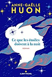 Ce que les étoiles doivent à la nuit - A
