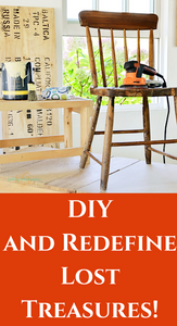DIY and Redefine Lost Treasures