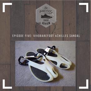 Episode 5: Vivobarefoot Achilles Sandal