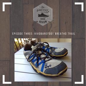 Episode 3: Vivobarefoot Breatho Trail