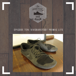 Episode 10: Vivobarefoot Primus Lite
