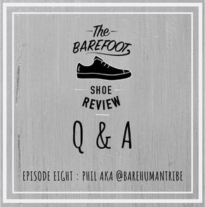 Episode 8 : Q & A with Phil aka @Barehumantribe