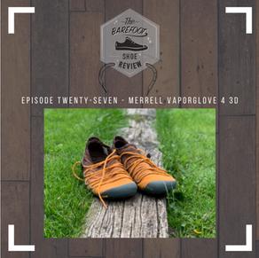 Episode 27 : Merrell VaporGlove 4 3D by Ben @thebarefootdaddy