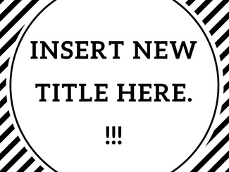 New Title. WHAT?!
