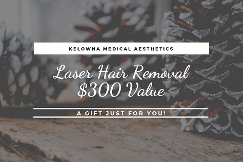 Laser Hair Removal $300 Gift Certificate