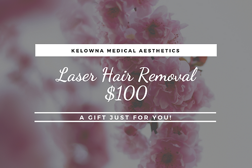 Laser Hair Removal $100 Gift Certificate