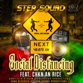 Social Distancing by Step Squad feat. Chkn An Rice