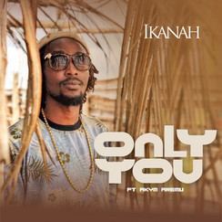 Only You by Ikanah feat. Akym Aremu