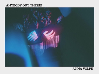 Anybody Out there by Anna Volpe