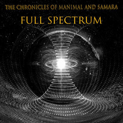 Full Spectrum by The Chronicles of Manimal and Samara