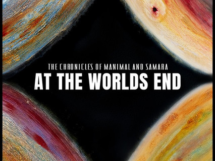 At The Worlds End - The Chronicles of Manimal and Samara