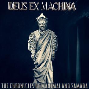 The Chronicles of Manimal and Samara - Deus Ex Machina