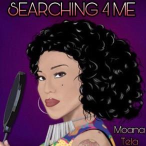 Moana Tela - Searching 4 Me