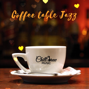 Coffee table Jazz by ChillBrew Music